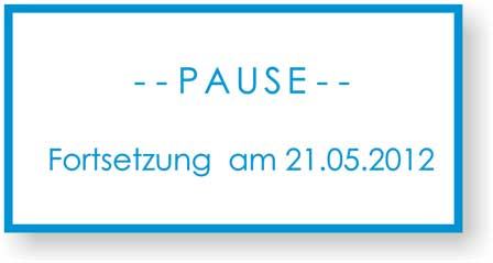 Pause bis 21.05.2012